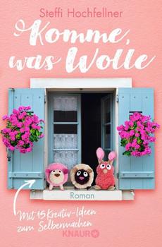 Komme, was Wolle. Roman - Steffi Hochfellner  [Taschenbuch]