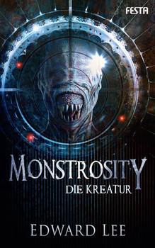 Monstrosity - Die Kreatur - Edward Lee  [Taschenbuch]
