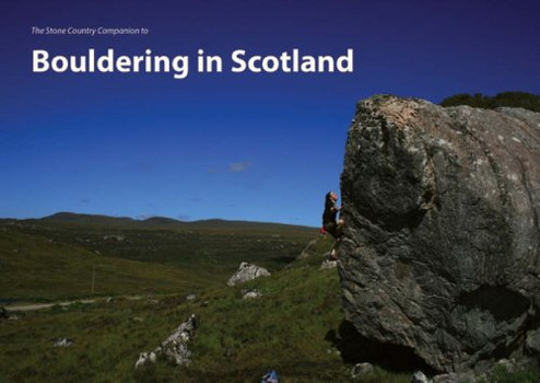 Bouldering in Scotland: The Stone Country Guide to (Stone Country Guides) - Watson, John