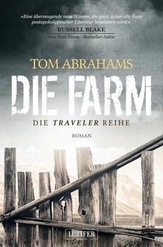 Die Farm. postapokalyptischer Roman - Tom Abrahams [Taschenbuch]