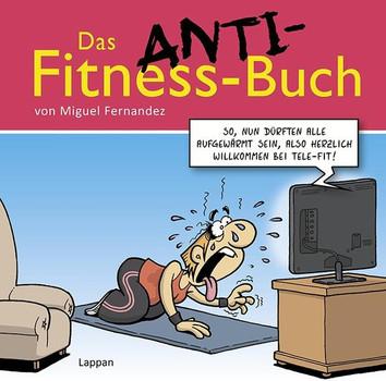 Das Anti-Fitnessbuch - Miguel Fernandez [Gebundene Ausgabe]