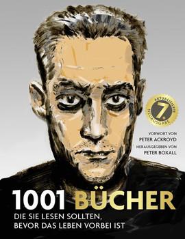 1001 Bücher: Die Sie lesen sollten, bevor das Leben vorbei ist - Peter Boxall [Gebundene Ausgabe, 7. Auflage 2017]