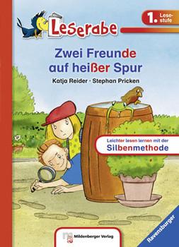 Leserabe mit Mildenberger Silbenmethode: Zwei Freunde auf heißer Spur - Reider, Katja