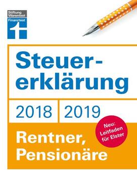 Steuererklärung 2018/2019 - Rentner, Pensionäre. Neu: Leitfaden für Elster - Hans W. Fröhlich  [Taschenbuch]
