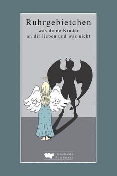 Ruhrgebietchen. Was deine Kinder an dir lieben – und was nicht - Anke Klapsing-Reich  [Gebundene Ausgabe]