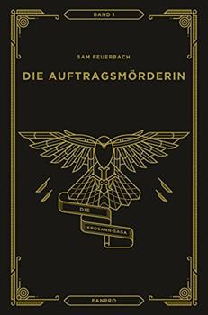 Die Auftragsmörderin: Die Krosann-Saga Band 1 - Sam Feuerbach  [Gebundene Ausgabe]