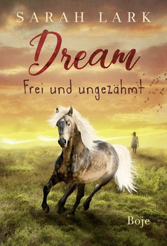 Dream - Frei und ungezähmt - Sarah Lark  [Gebundene Ausgabe]