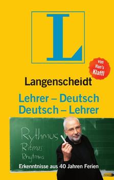 Langenscheidt Lehrer-Deutsch/Deutsch-Lehrer. Erkenntnisse aus 40 Jahren Ferien - Han's Klaffl  [Gebundene Ausgabe]