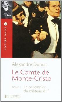 Niveau B1: Le Comte de Monte-Cristo: Lecture Facile 2.Tome 1: Le prisonnier du château d'If / Lektüre - Dumas, Alexandre