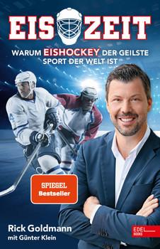 Eiszeit! Warum Eishockey der geilste Sport der Welt ist - Rick Goldmann  [Taschenbuch]