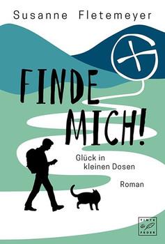 Finde mich! - Glück in kleinen Dosen - Susanne Fletemeyer  [Taschenbuch]