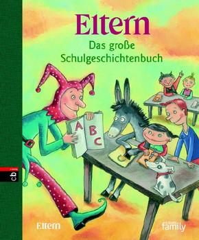 ELTERN Das große Schulgeschichtenbuch - Diverse