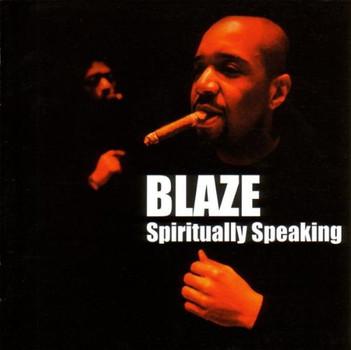 Blaze - Spiritually Speaking