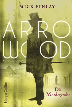 Arrowood - Die Mördergrube - Mick Finlay  [Taschenbuch]