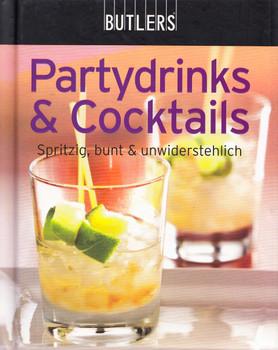 BUTLERS Kochbuch: Partydrinks & Cocktails - Spritzig, bunt & unwiderstehlich [Gebundene Ausgabe]