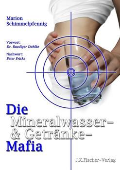 Die Mineralwasser- & Getränke-Mafia - Schimmelpfennig, Marion