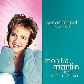 Monika Martin - Carmen Nebel Präsentiert...die Macht der Träume