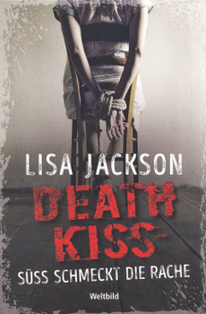 Deathkiss: Süß schmeckt die Rache - Lisa Jackson [Taschenbuch, Weltbild]