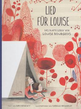 Lied für Louise: Das bunte Leben von Louise Bourgeois - Amy Novesky [Gebundene Ausgabe]