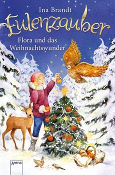 Eulenzauber: Flora und das Weihnachtswunder - Ina Brandt [Gebundene Ausgabe]