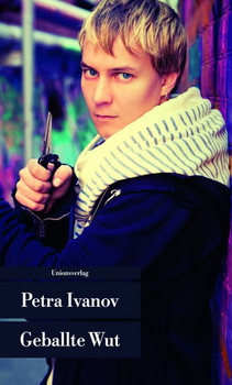 Geballte Wut - Ivanov, Petra