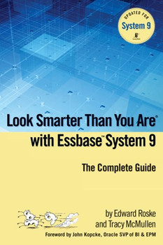 Look Smarter Than You Are with Essbase System 9 - Roske, Edward