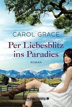 Per Liebesblitz ins Paradies - Carol Grace  [Taschenbuch]