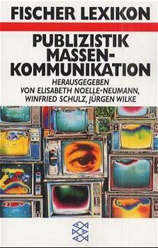 Das Fischer Lexikon Publizistik / Massenkommunikation.(6.Auflage)