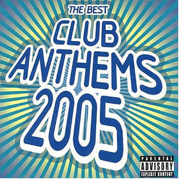 Various Artists - Best Club Anthems 2005 the