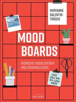 Moodboards. Wünsche visualisieren und verwirklichen - Dieses Buch wird dein Leben ändern - Marianne Salentin-Träger  [Taschenbuch]