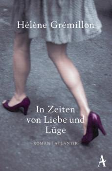 In Zeiten von Liebe und Lüge - Helene Gremillon [Taschenbuch]