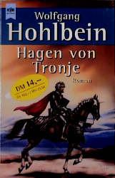 Hagen von Tronje. Ein Nibelungen- Roman. - Wolfgang Hohlbein
