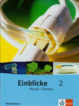 Einblicke Physik/Chemie - Ausgabe für Niedersachsen Neubearbeitung: Einblicke Physik/Chemie 2.  Schülerbuch 7.-9. Schuljahr. Ausgabe für Niedersachsen - Guido Fellbrich