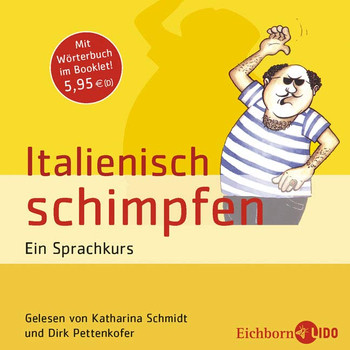 Italienisch schimpfen. Ein Sprachkurs. Mit Wörterbuch im Booklet.