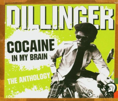 Dillinger - Cocain (in My Brain)/Anthology