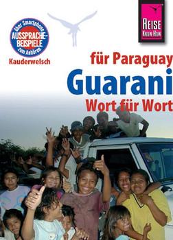 Reise Know-How Kauderwelsch Guarani für Paraguay - Wort für Wort: Kauderwelsch-Sprachführer Band 34 - Lustig, Wolf