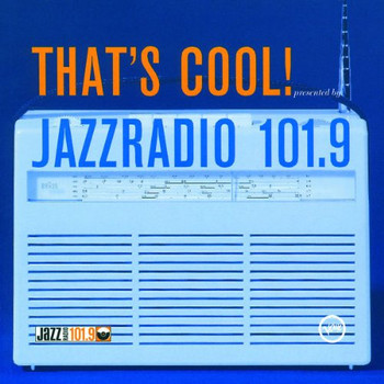 Various - That's Cool! (presented by Jazzradio 101.9)