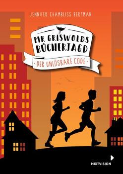 Mr Griswolds Bücherjagd. Der Unlösbare Code - Jennifer Chambliss Bertman  [Gebundene Ausgabe]