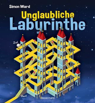 Unglaubliche Labyrinthe - Simon Ward  [Taschenbuch]