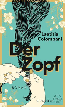 Der Zopf. Roman - Laetitia Colombani  [Gebundene Ausgabe]