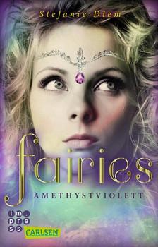 Fairies 2: Amethystviolett - Stefanie Diem  [Taschenbuch]