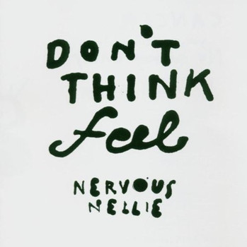 Nervous Nellie - Don'T Think Feel
