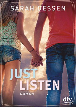 Just Listen: Roman - Dessen, Sarah