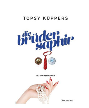 Die Brüder Saphir. Tatsachenroman - Topsy Küppers  [Gebundene Ausgabe]