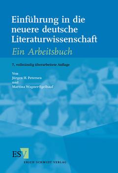 Einführung in die neuere deutsche Literaturwissenschaft: Ein Arbeitsbuch - Martina Wagner-Egelhaaf