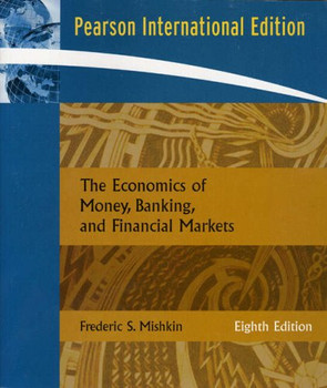 The Economics of Money, Banking, And Financial Markets - Frederic S. Mishkin