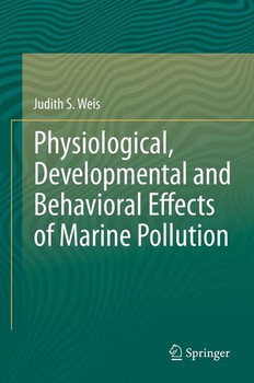 Physiological, Developmental and Behavioral Effects of Marine Pollution - Judith S Weis  [Gebundene Ausgabe]