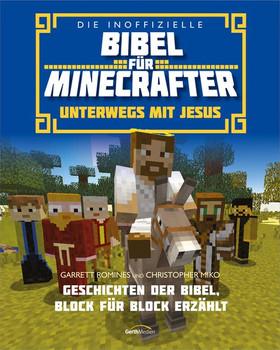 Die inoffizielle Bibel für Minecrafter: Unterwegs mit Jesus - Garrett Romines  [Gebundene Ausgabe]