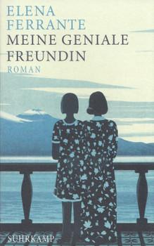 Neapolitanischen Saga: Band 1 - Meine geniale Freundin - Kindheit und frühe Jugend - Elena Ferrante [Taschenbuch]