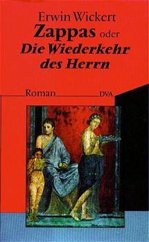 Zappas oder Die Wiederkehr des Herrn - Erwin Wickert